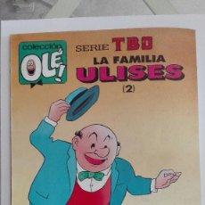 Cómics: COLECCION OLE SERIE TBO LA FAMILIA ULISES 2 PRIMERA EDICION 1992. Lote 98035899