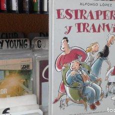 Cómics: ESTRAPERLO Y TRANVIA - ALFONSO LOPEZ ,FAMILIA ULISES. Lote 98218431