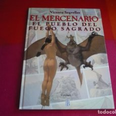 Cómics: EL MERCENARIO 1 EL PUEBLO DEL FUEGO SAGRADO ( VICENTE SEGRELLES ) TAPA DURA EDICIONES B. Lote 98535023