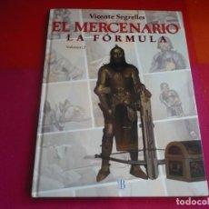 Cómics: EL MERCENARIO 2 LA FORMULA ( VICENTE SEGRELLES ) TAPA DURA EDICIONES B. Lote 98535135