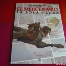 Cómics: EL MERCENARIO 6 LA BOLA NEGRA ( VICENTE SEGRELLES ) TAPA DURA EDICIONES B. Lote 98535499