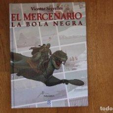 Cómics: EL MERCENARIO VOL. 6. (DE 6) LA BOLA NEGRA. TAPA DURA. EDICIONES B, 1993. NUEVO. Lote 98556955