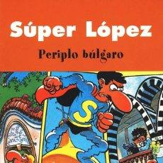 Cómics: SUPER LOPEZ PERIPLO BÚLGARO EDICIONES B PASTAS SEMIDURAS. Lote 98698859