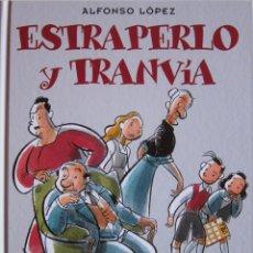 Cómics: ALFONSO LÓPEZ. ESTRAPERLO Y TRANVÍA. EDICIONES B 2007. Lote 39669926