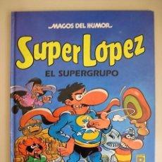 Cómics: MAGOS DEL HUMOR. SUPER LÓPEZ. EL SUPERGRUPO. Lote 98851715