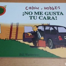 Cómics: CALVIN Y HOBBES ¡NO ME GUSTA TU CARA!. Lote 102960547
