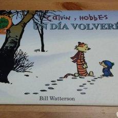 Cómics: CALVIN Y HOBBES -UN DÍA VOLVERÉ-. Lote 102960774