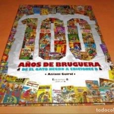 Cómics: 100 AÑOS DE BRUGUERA. DE EL GATO NEGRO A EDICIONES B. ANTONI GUIRAL. IMPECABLE.. Lote 103284971