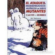 Comics : CALVIN AND HOBBES - EL ATAQUE DE LOS MONSTRUOSOS MUÑECOS DE NIEVE MUTANTES. Lote 103314779