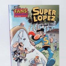 Cómics: SUPER LÓPEZ SUPERLÓPEZ FANS 41. EL PATIO DE TU CASA ES PARTICULAR (JAN) B, 2003. OFRT ANTES 3,95E. Lote 147670130