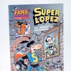 Comics: SUPER LÓPEZ SUPERLÓPEZ FANS 43. MONTAÑAS VOLADORAS (JAN) B, 2003. OFRT ANTES 3,95E. Lote 191349030