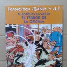 Cómics: EL BOTONES SACARINO: EL TERROR DE LA OFICINA. COLECCIÓN FRANCISCO IBÁÑEZ Y OLÉ!. EDICIONES B, 2001.. Lote 111575746