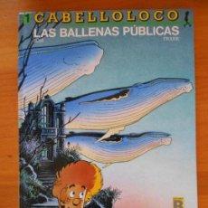 Cómics: CABELLOLOCO 1 - LAS BALLENAS PUBLICAS - FRANK - BOM - EDICIONES B - TAPA DURA (8V). Lote 115837351