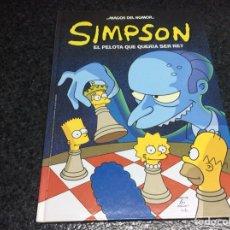 Cómics: LOS SIMPSON MAGOS DEL HUMOR - SIMPSON, EL PELOTA QUE QUERÍA SER REY - TAPA DURA. Lote 116096763