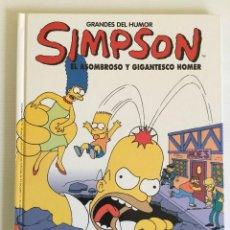 Cómics: GRANDES DEL HUMOR SIMPSON EL ASOMBROSO Y GIGANTESCO HOMER. Lote 116296563