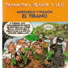 Cómics: FRANCISCO IBAÑEZ Y OLÉ. MORTADELO Y FILEMÓN. EL TIRANO. 2001. (ST/). Lote 116557887