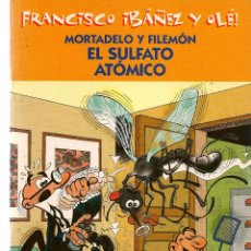 Cómics: FRANCISCO IBAÑEZ Y OLÉ. MORTADELO Y FILEMÓN. EL SULFATO ATÓMICO. 2001. (ST/). Lote 116557979