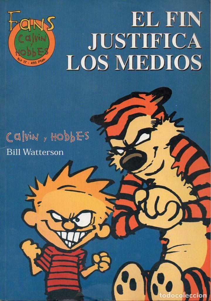 CALVIN Y HOBBES : EL FIN JUSTIFICA LOS MEDIOS (1999) (Tebeos y Comics - Ediciones B - Otros)
