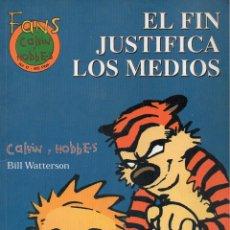 Cómics: CALVIN Y HOBBES : EL FIN JUSTIFICA LOS MEDIOS (1999). Lote 118039975