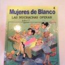 Cómics: MUJERES DE BLANCO - NUM 4 LAS MUCHACHAS OPERAN - DRAGON COMICS - EDICIONES B - CARTONÉ - 1991. Lote 119374591
