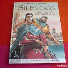 Cómics: SILENCIOS LA JUVENTUD DEL CAPITAN TRUENO ( ALFONSO LOPEZ PEPE GALVEZ ) ¡MUY BUEN ESTADO! TAPA DURA . Lote 122947790