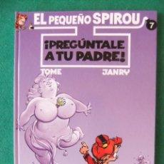 Cómics: EL PEQUEÑO SPIROU Nº 7 PREGUNTALE A TU PADRE EDICIONES B. Lote 121709727