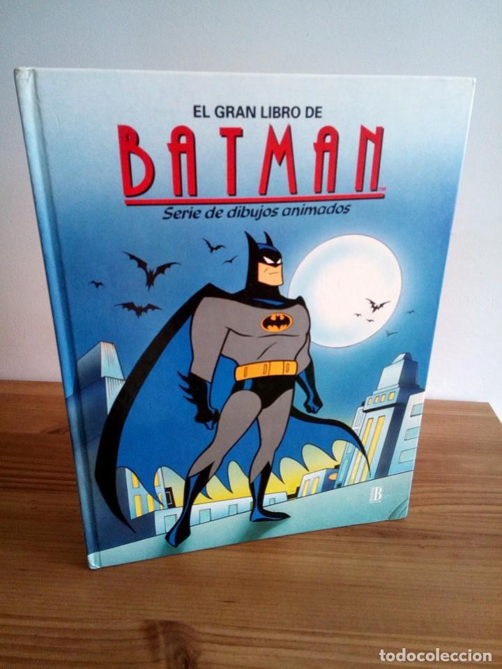 EL GRAN LIBRO DE BATMAN. SERIE DE DIBUJOS ANIMADOS. EDICIONES B. 1 ª ED 1994 (Tebeos y Comics - Ediciones B - Otros)