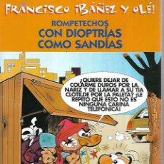 Cómics: FRANCISCO IBAÑEZ Y OLE!. ROMPETECHOS CON DIOPTRIAS COMO SANDIAS. 2001 . Lote 125689991