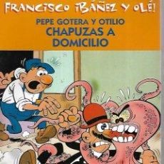 Cómics: FRANCISCO IBAÑEZ Y OLE!. PEPE GOTERA Y OTILIO. CHAPUZAS A DOMICILIO. 2001. Lote 125692959
