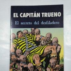 Cómics: EL CAPITAN TRUENO. - EL SECRETO DEL DESFILADERO. TDKC24. Lote 126588379