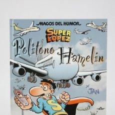 Fumetti: CÓMIC DE TAPA DURA - SUPER LOPEZ / POLITONO HAMELÍN - EDICIONES B - AÑO 2007. Lote 127050711