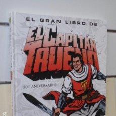 Cómics: EL GRAN LIBRO DE EL CAPITAN TRUENO 50 ANIVERSARIO PROLOGO DE VICTOR MORA - EDICIONES B - OFERTA. Lote 130675974