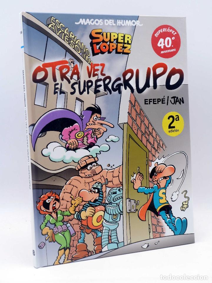 MAGOS DEL HUMOR 156. SUPER LÓPEZ. OTRA VEZ EL SUPERGRUPO (EFEPÉ / JAN) B, 2013. OFRT ANTES 12,9E (Tebeos y Comics - Ediciones B - Humor)