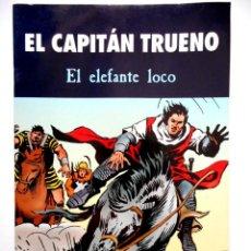 Cómics: EL CAPITÁN TRUENO EL ELEFANTE LOCO. Lote 128320147