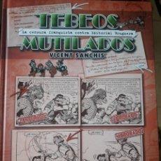 Cómics: TEBEOS MUTILADOS-LA CENSURA FRANQUISTA CONTRA EDITORIAL BRUGUERA-2010-VICENTE SANCHIS. Lote 132090718