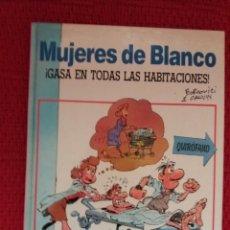 Cómics: MUJERES DE BLANCO ¡GASA EN TODAS LAS HABITACIONES!. Lote 132220513