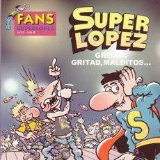 Cómics: FANS SUPERLOPEZ Nº 45 GRITAD, GRITAD, MALDITOS... - EDICIONES B - IMPECABLE - OFI15. Lote 134105070