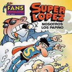 Cómics: FANS SUPERLOPEZ Nº 39 NOSOTROS LOS PAPINO - EDICIONES B - IMPECABLE - OFI15. Lote 134105938