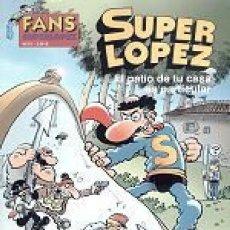 Cómics: FANS SUPERLOPEZ Nº 41 EL PATIO DE TU CASA ES PARTICULAR - EDICIONES B - IMPECABLE - OFI15. Lote 134108134