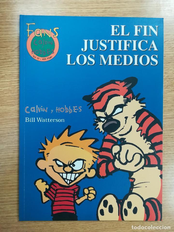 FANS CALVIN Y HOBBES #17 EL FIN JUSTIFICA LOS MEDIOS (Tebeos y Comics - Ediciones B - Humor)