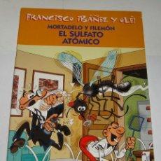 Cómics: MORTADELO Y FILEMÓN. EL SULFATO ATÓMICO. FRANCISCO IBAÑEZ Y OLÉ!. Lote 137504142
