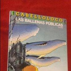 Cómics: CABELLO LOCO 1 - LAS BALLENAS PUBLICAS - BOM & FRANK - CARTONE. Lote 137925598
