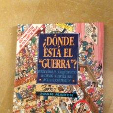Cómics: ¿DÓNDE ESTÁ EL GUERRA? (JOAN MARCH). Lote 138935960