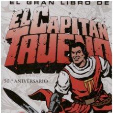 Cómics: EL GRAN LIBRO DE EL CAPITAN TRUENO 50 ANIVERSARIO PROLOGO VICTOR MORA EDICIONES B. TAPA DURA. 128 PG. Lote 216336991