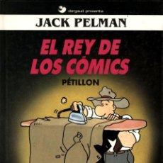 Comics : JACK PELMAN-1: EL REY DE LOS COMICS (EDICIONES B, 1990) DE PETILLON. Lote 140211126