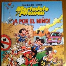 Cómics: MORTADELO Y FILEMON - ¡ A POR EL NIÑO ! - GRANDES DEL HUMOR 9 - EL PERIODICO - TAPA DURA. Lote 142100810