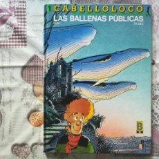 Cómics: CABELLOLOCO 1 LAS BALLENAS PUBLICAS. Lote 147601354