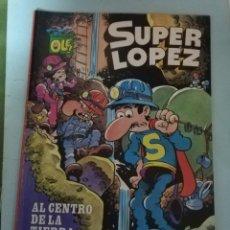 Cómics: OLÉ. SUPER LÓPEZ. AL CENTRO DE LA TIERRA. Lote 147613197