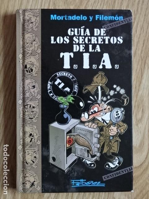 GUIA DE LOS SECRETOS DE LA TIA T.I.A. MORTADELO Y FILEMÓN EDICIONES B PRIMERA EDICIÓN 2011 (Tebeos y Comics - Ediciones B - Humor)