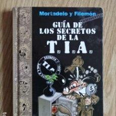 Cómics: GUIA DE LOS SECRETOS DE LA TIA T.I.A. MORTADELO Y FILEMÓN EDICIONES B PRIMERA EDICIÓN 2011. Lote 147710334